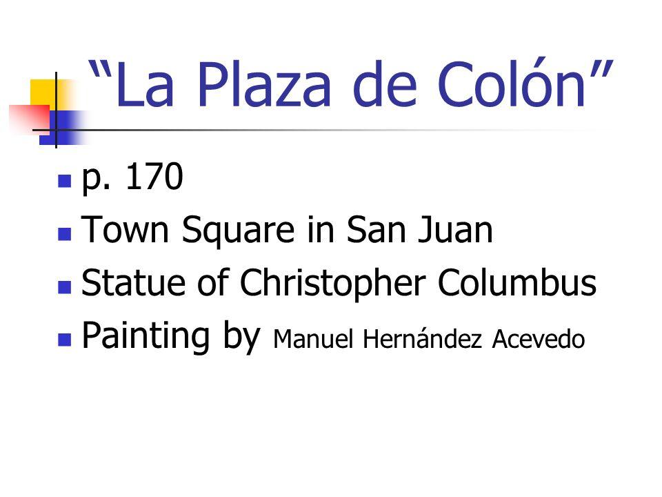 La Plaza de Colón p. 170 Town Square in San Juan Statue of Christopher Columbus Painting by Manuel Hernández Acevedo