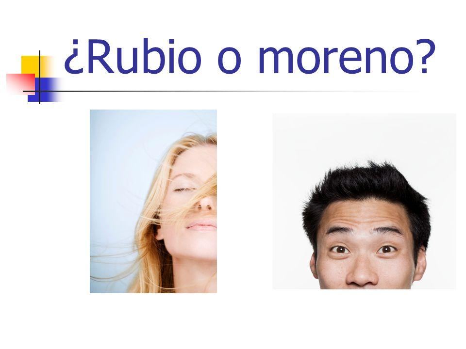 ¿Rubio o moreno?