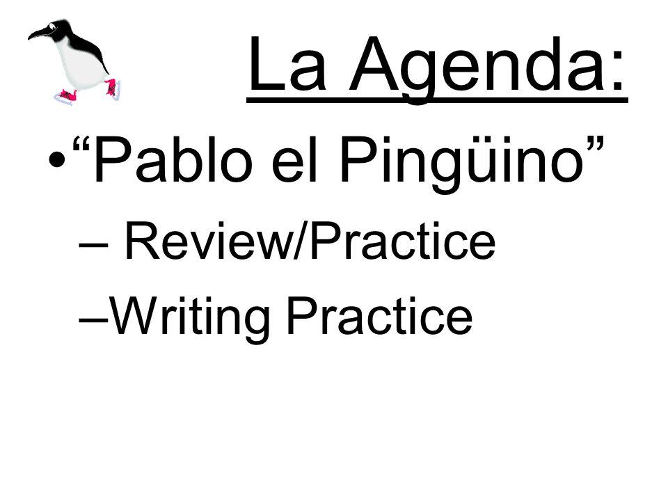 La Agenda: Pablo el Pingüino – Review/Practice –Writing Practice