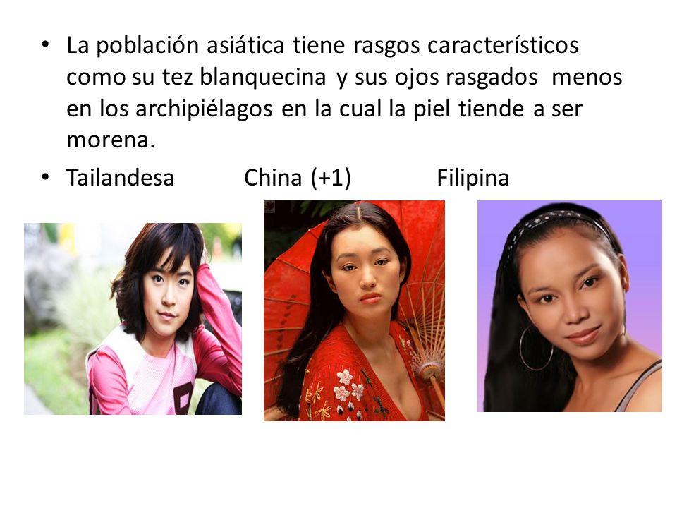 La población asiática tiene rasgos característicos como su tez blanquecina y sus ojos rasgados menos en los archipiélagos en la cual la piel tiende a