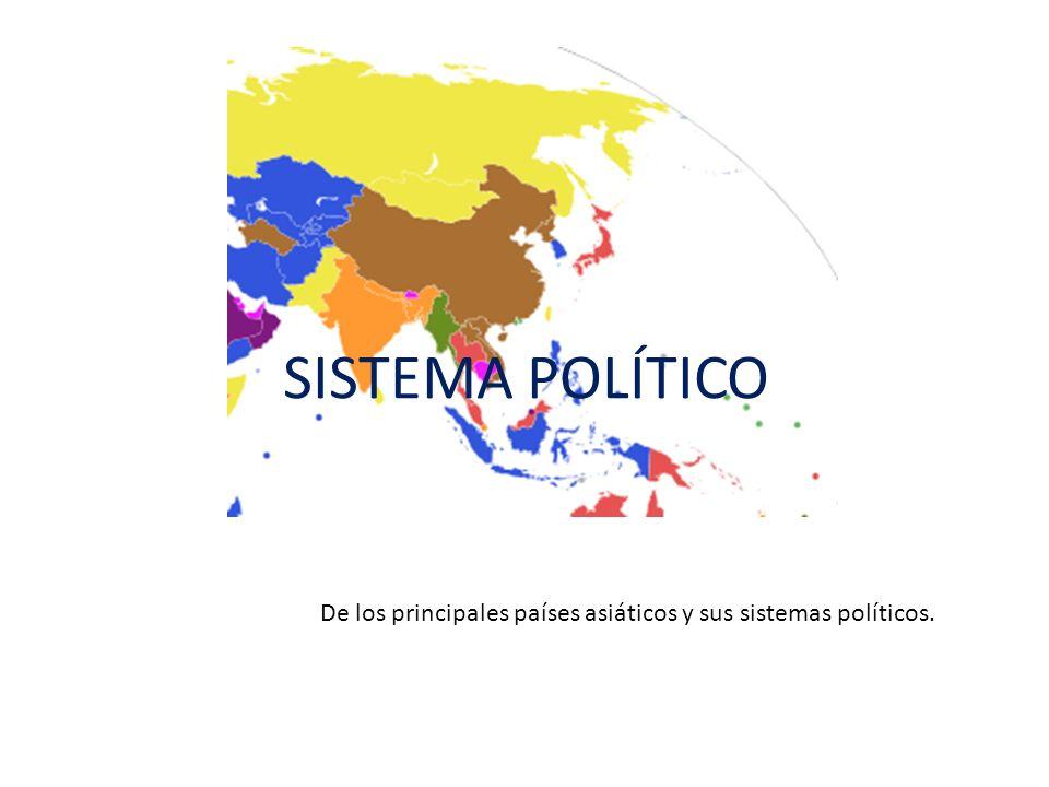 Sistema Político Los paises que componen Asia tienen diferentes sistemas políticos.