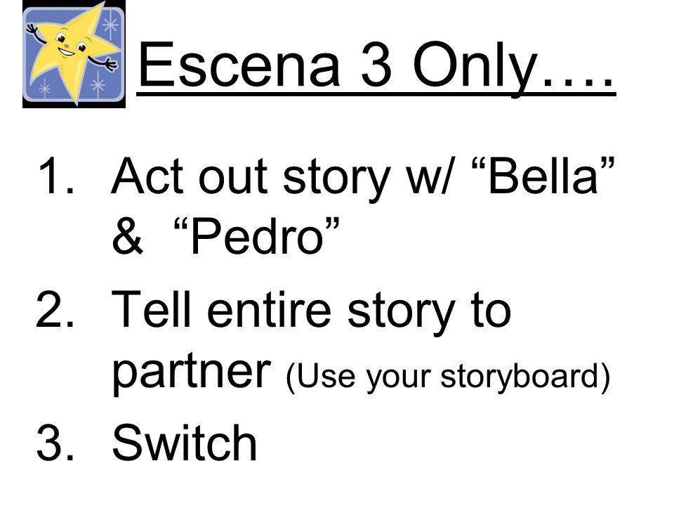 Escena 3 Only….