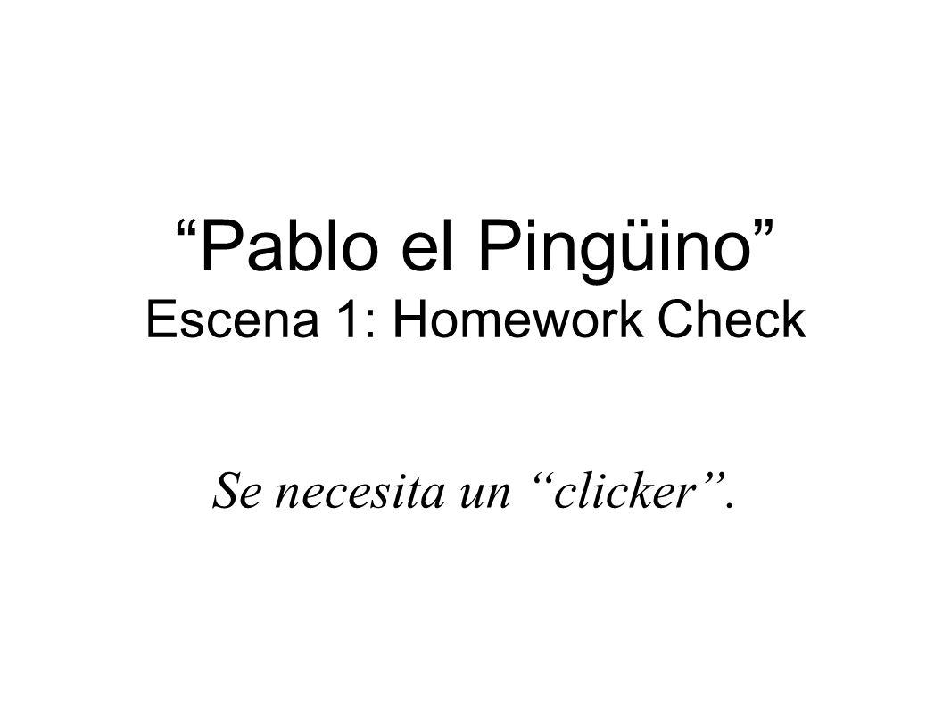 Escena 2: Pablo el Pingüino SpanishEnglish va a la casa de Nina.