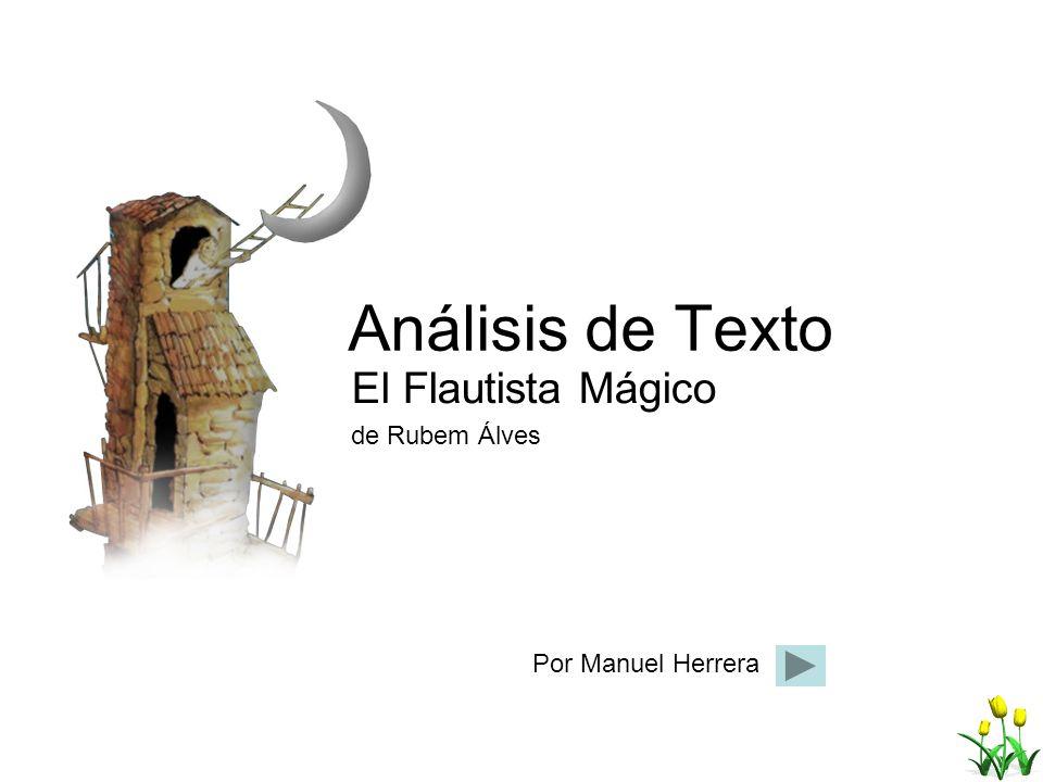 Análisis de Texto El Flautista Mágico de Rubem Álves Por Manuel Herrera