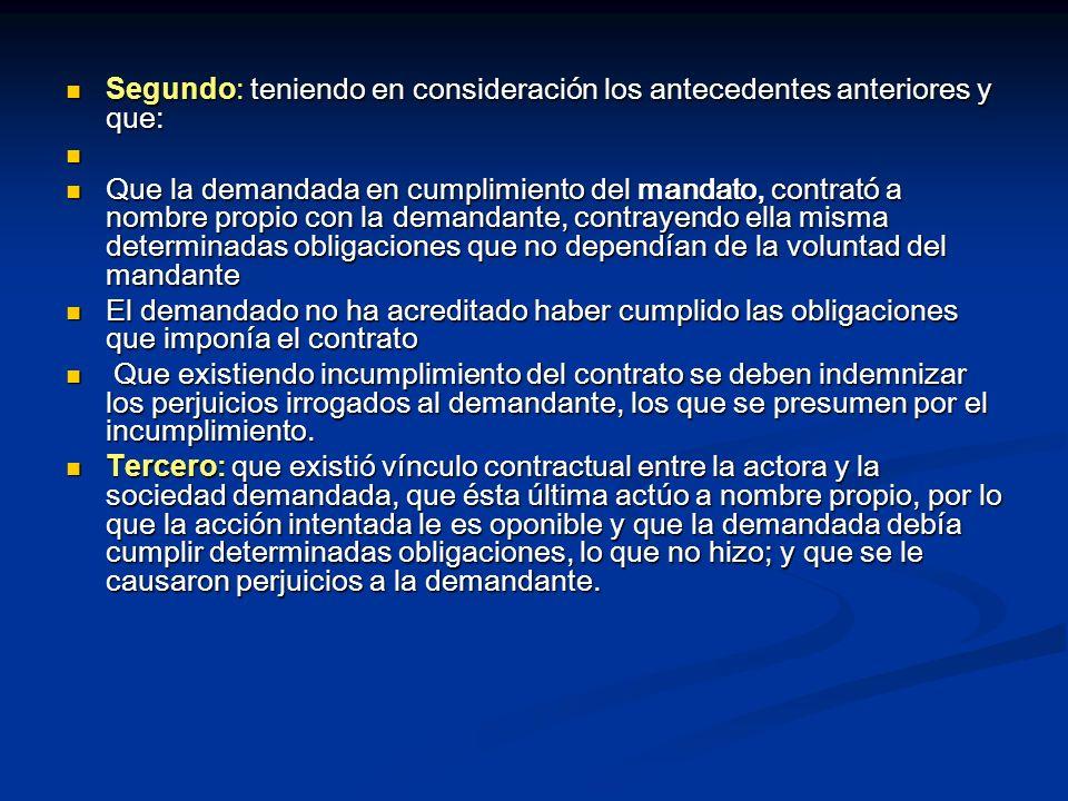 De lo dicho, arguye que, los derechos y obligaciones adquiridas por las partes al celebrar el contrato de adjudicación no son ni pueden ser oponibles a Essal S.A.