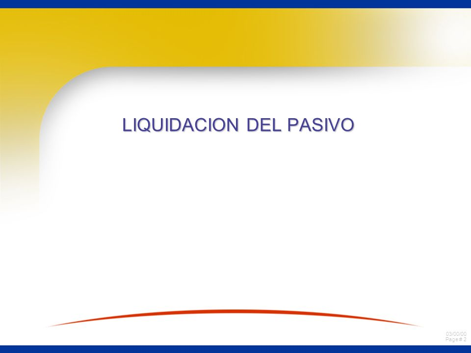 03/00/00 Page # 2 LIQUIDACION DEL PASIVO