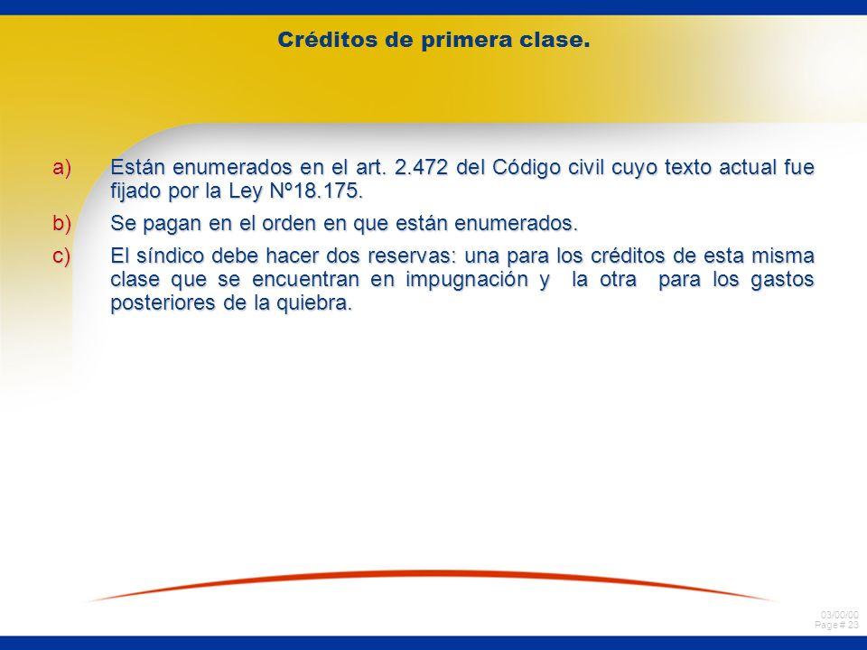 03/00/00 Page # 23 Créditos de primera clase. a)Están enumerados en el art.