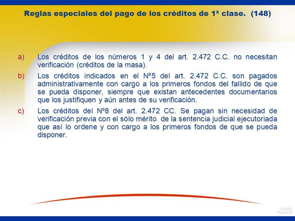 03/00/00 Page # 25 Reglas especiales del pago de los créditos de 1ª clase.