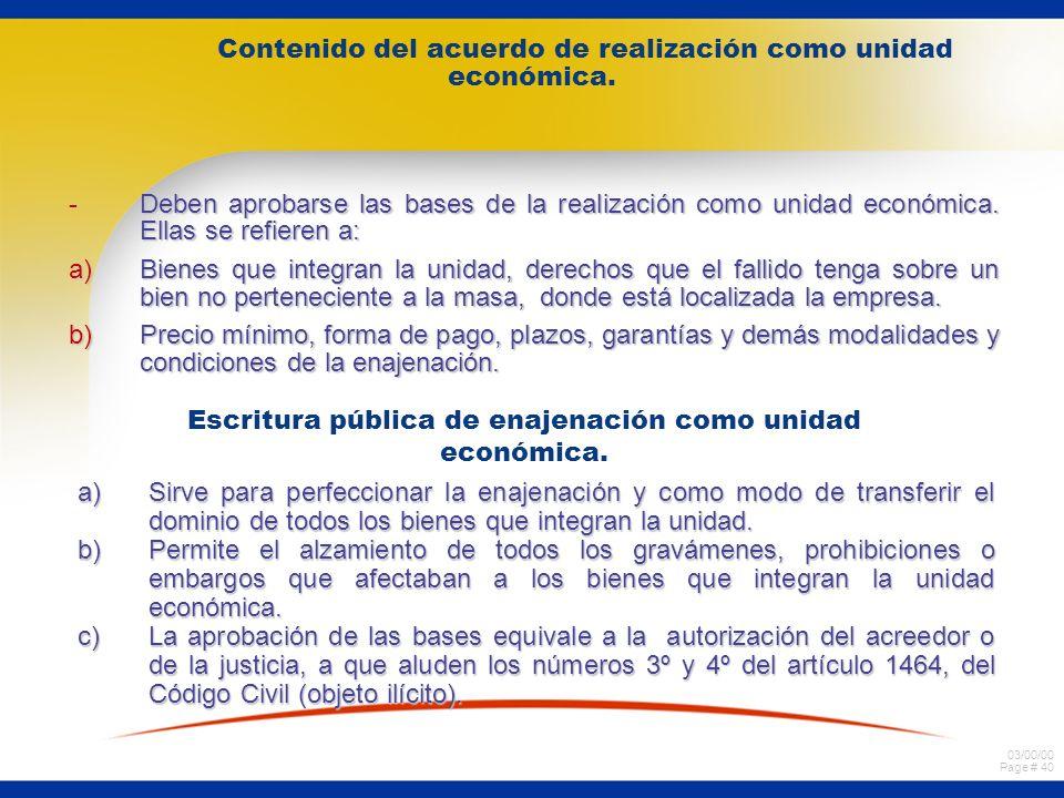 03/00/00 Page # 40 Contenido del acuerdo de realización como unidad económica.