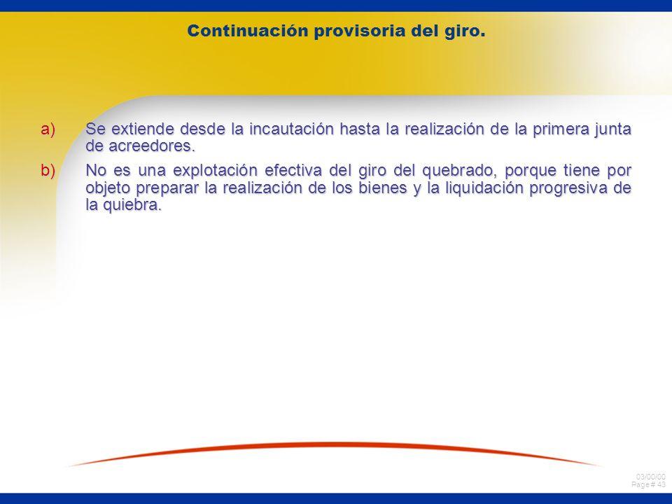 03/00/00 Page # 43 Continuación provisoria del giro.
