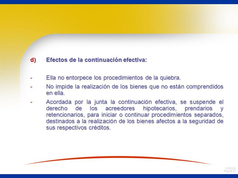 03/00/00 Page # 47 d)Efectos de la continuación efectiva: -Ella no entorpece los procedimientos de la quiebra.