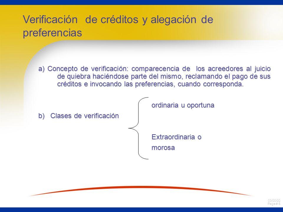 03/00/00 Page # 6 Aspectos procesales de la verificación 1.Plazo para verificar ordinariamente: 30 días contados desde la notificación de la sentencia que declara la quiebra.