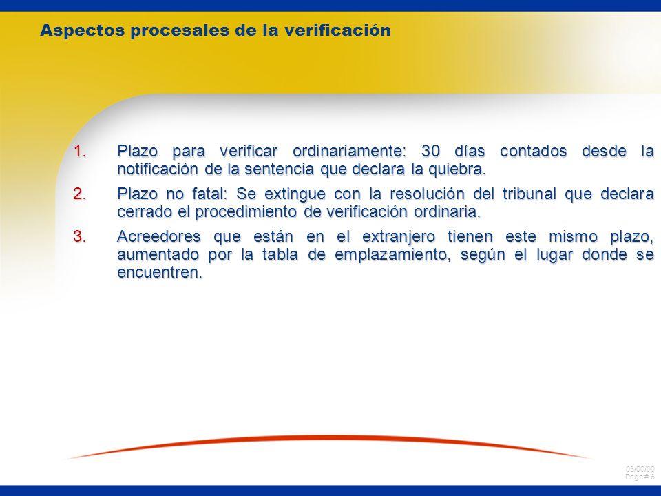 03/00/00 Page # 7 Distinción de los acreedores ante la verificación de sus créditos.