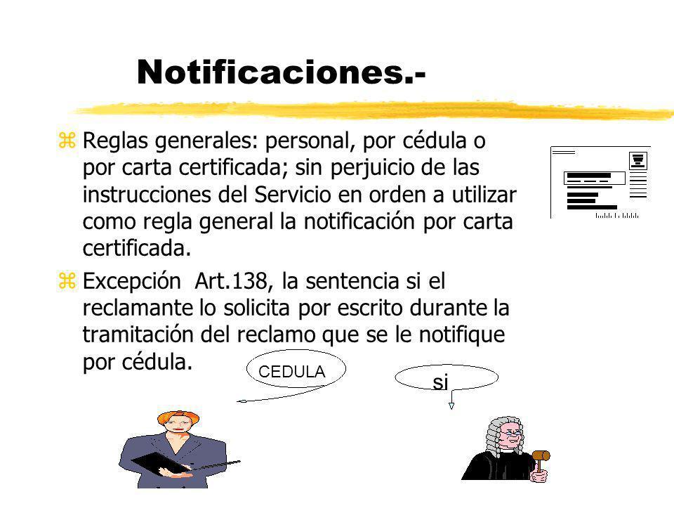 Notificaciones.- zReglas generales: personal, por cédula o por carta certificada; sin perjuicio de las instrucciones del Servicio en orden a utilizar