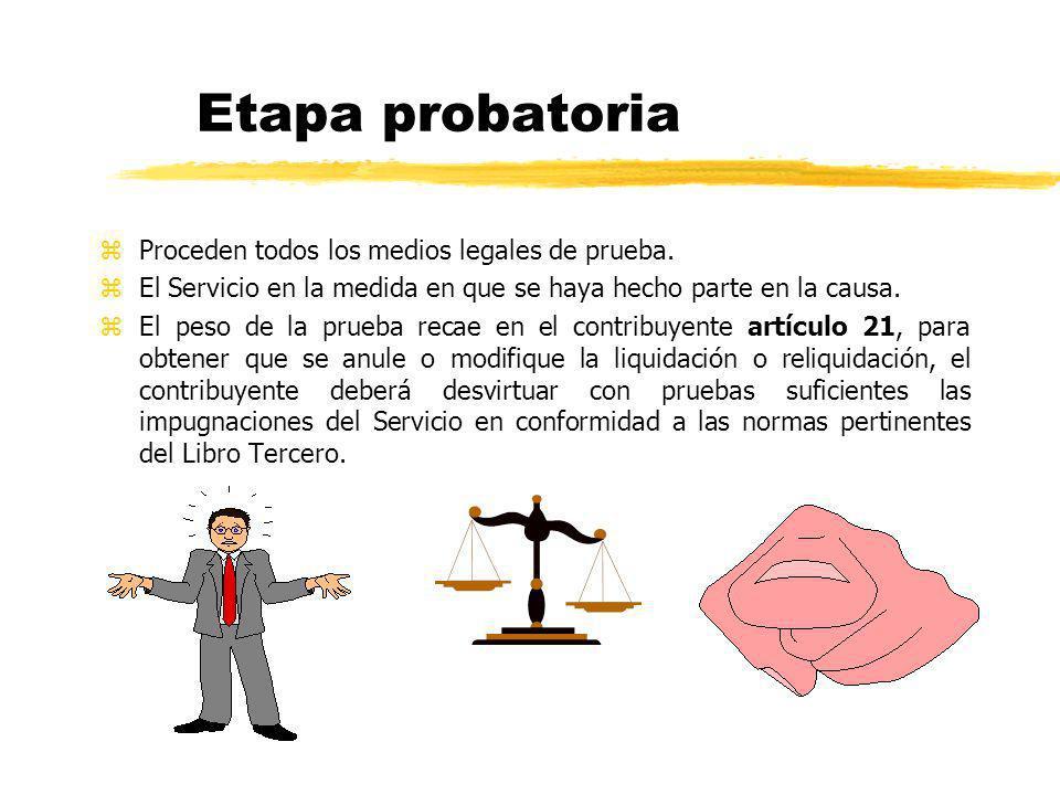 Etapa probatoria zProceden todos los medios legales de prueba. zEl Servicio en la medida en que se haya hecho parte en la causa. zEl peso de la prueba