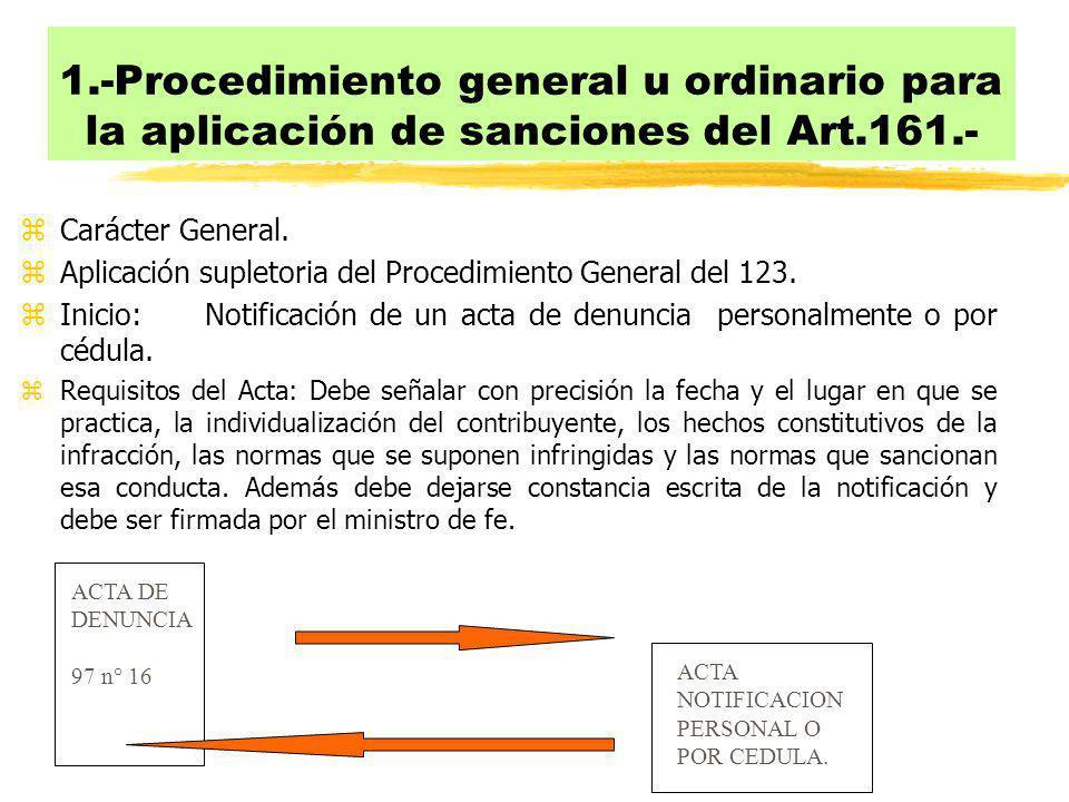 1.-Procedimiento general u ordinario para la aplicación de sanciones del Art.161.- zCarácter General. zAplicación supletoria del Procedimiento General