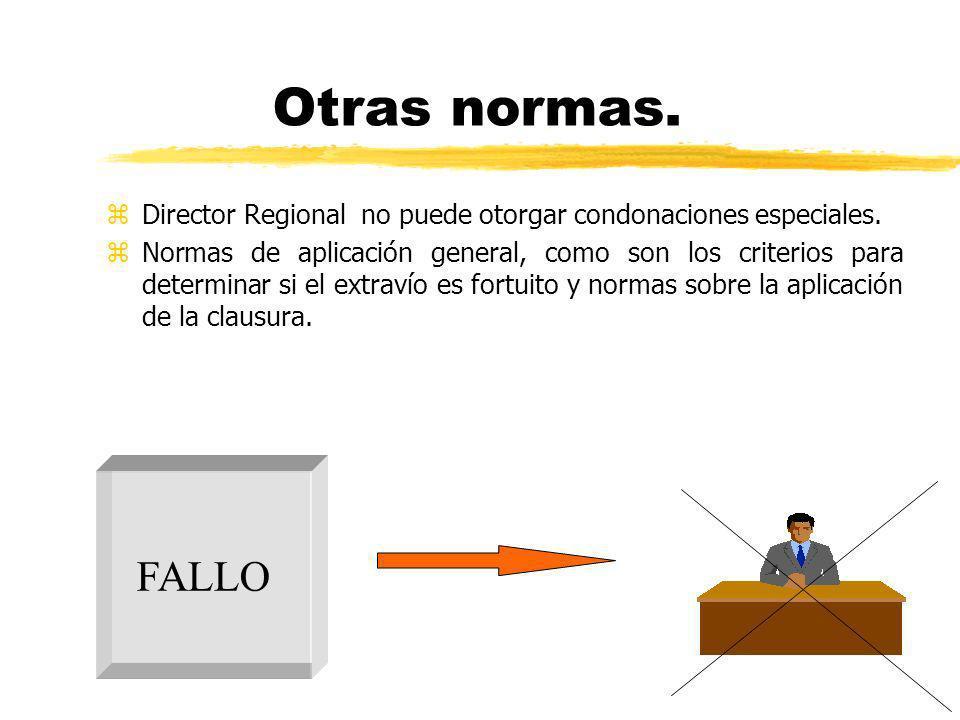 Otras normas. zDirector Regional no puede otorgar condonaciones especiales. zNormas de aplicación general, como son los criterios para determinar si e