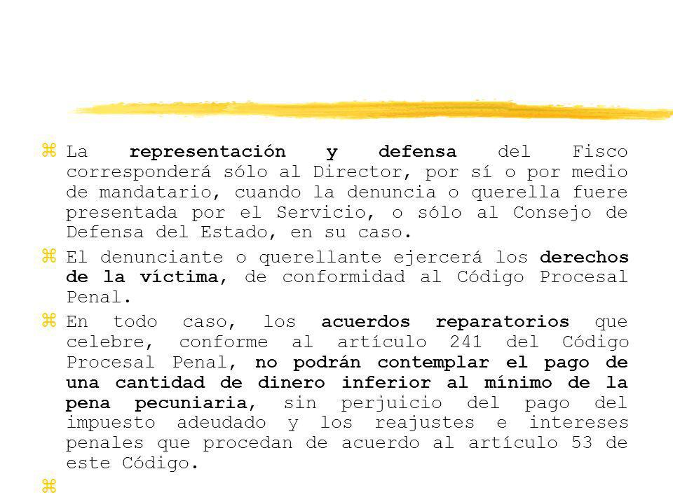 zLa representación y defensa del Fisco corresponderá sólo al Director, por sí o por medio de mandatario, cuando la denuncia o querella fuere presentad