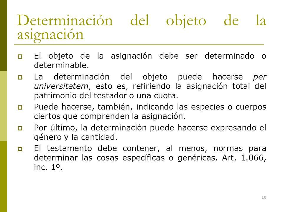10 Determinación del objeto de la asignación El objeto de la asignación debe ser determinado o determinable. La determinación del objeto puede hacerse