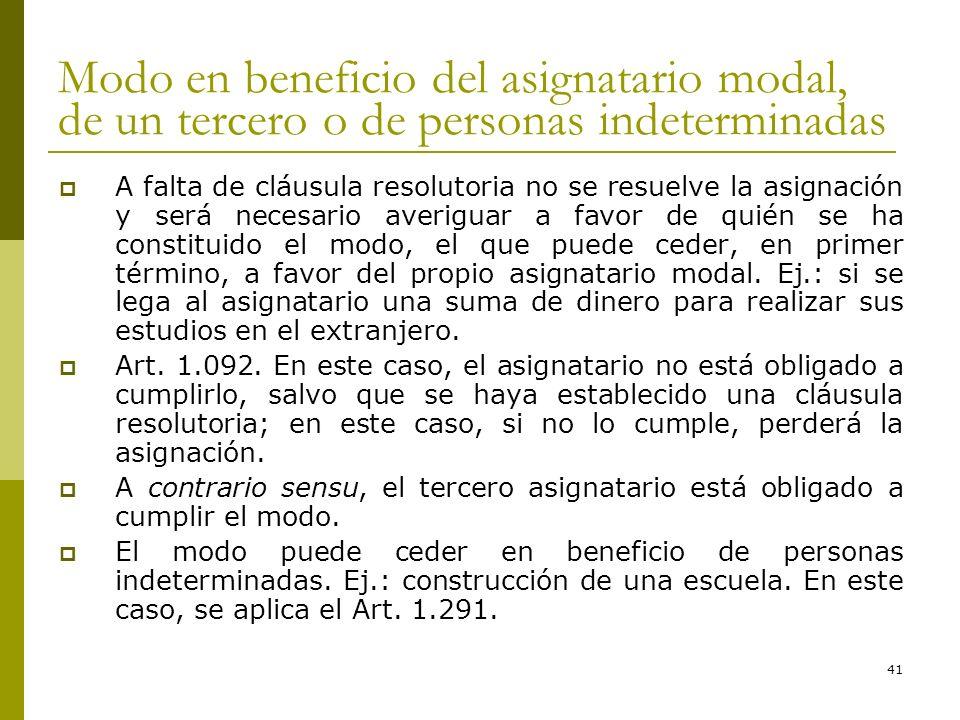 41 Modo en beneficio del asignatario modal, de un tercero o de personas indeterminadas A falta de cláusula resolutoria no se resuelve la asignación y