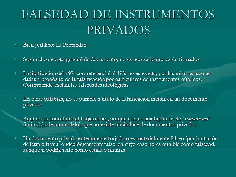 FALSEDAD DE INSTRUMENTOS PRIVADOS Bien Jurídico: La PropiedadBien Jurídico: La Propiedad Según el concepto general de documento, no es necesario que e