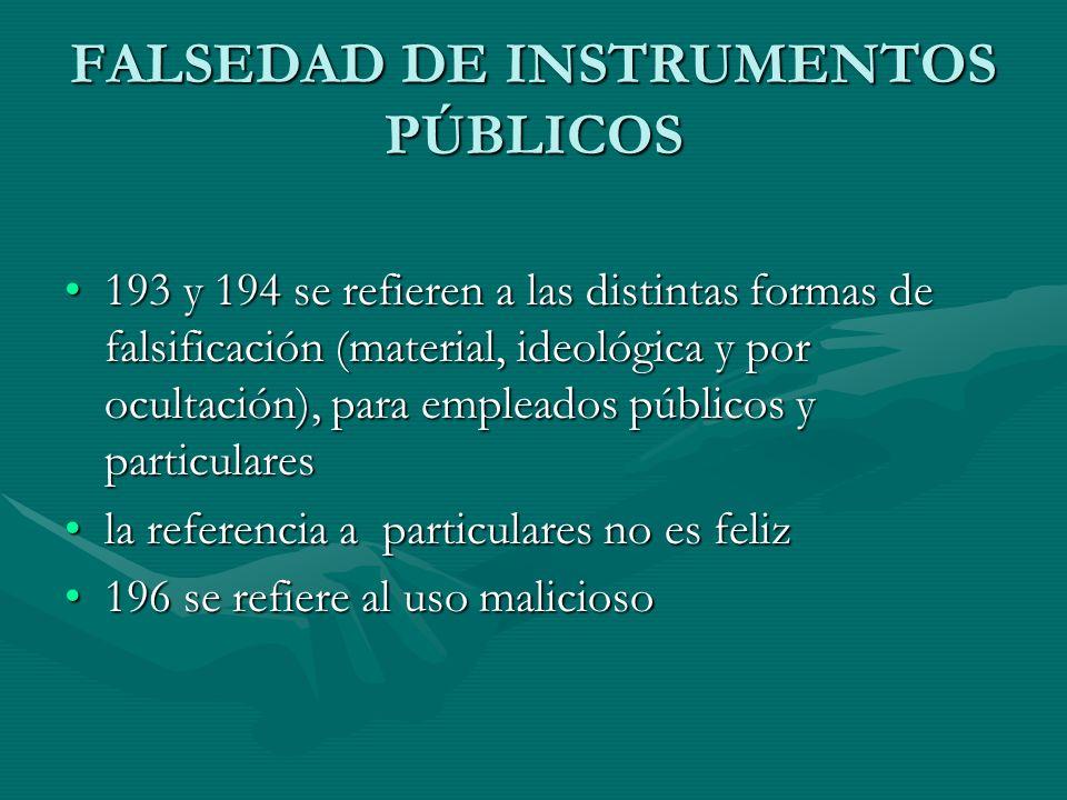 FALSEDAD DE INSTRUMENTOS PÚBLICOS 193 y 194 se refieren a las distintas formas de falsificación (material, ideológica y por ocultación), para empleado