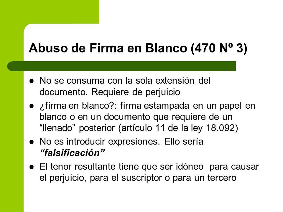 Abuso de Firma en Blanco (470 Nº 3) No se consuma con la sola extensión del documento. Requiere de perjuicio ¿firma en blanco?: firma estampada en un