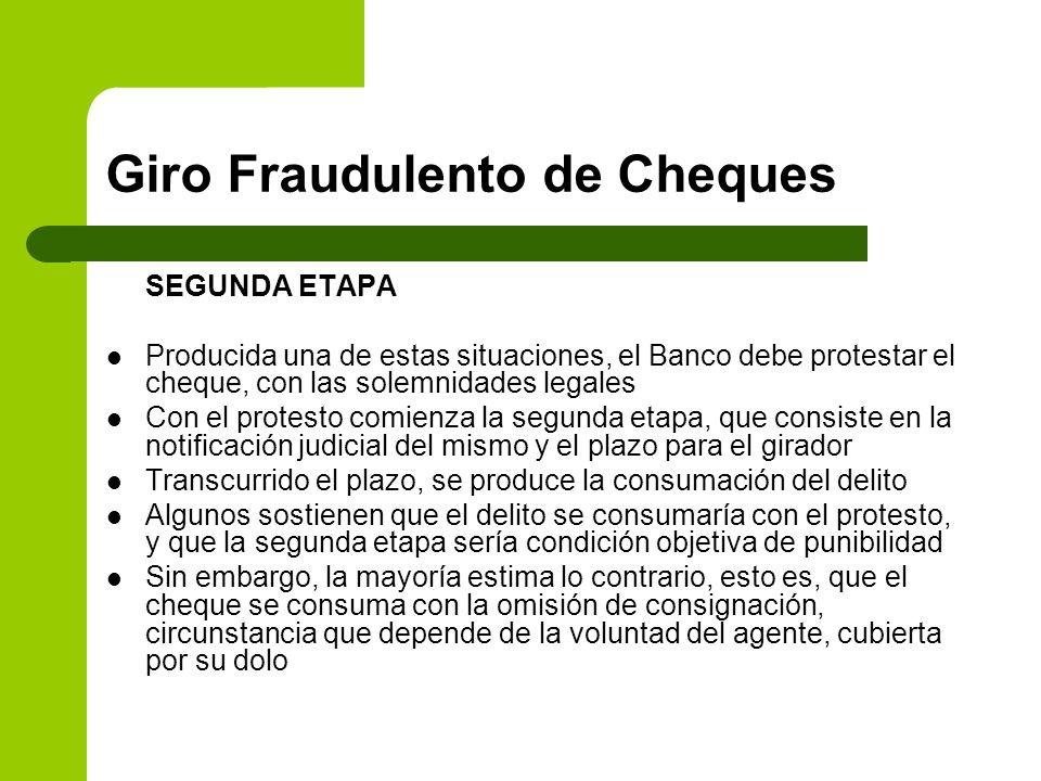 Giro Fraudulento de Cheques SEGUNDA ETAPA Producida una de estas situaciones, el Banco debe protestar el cheque, con las solemnidades legales Con el p