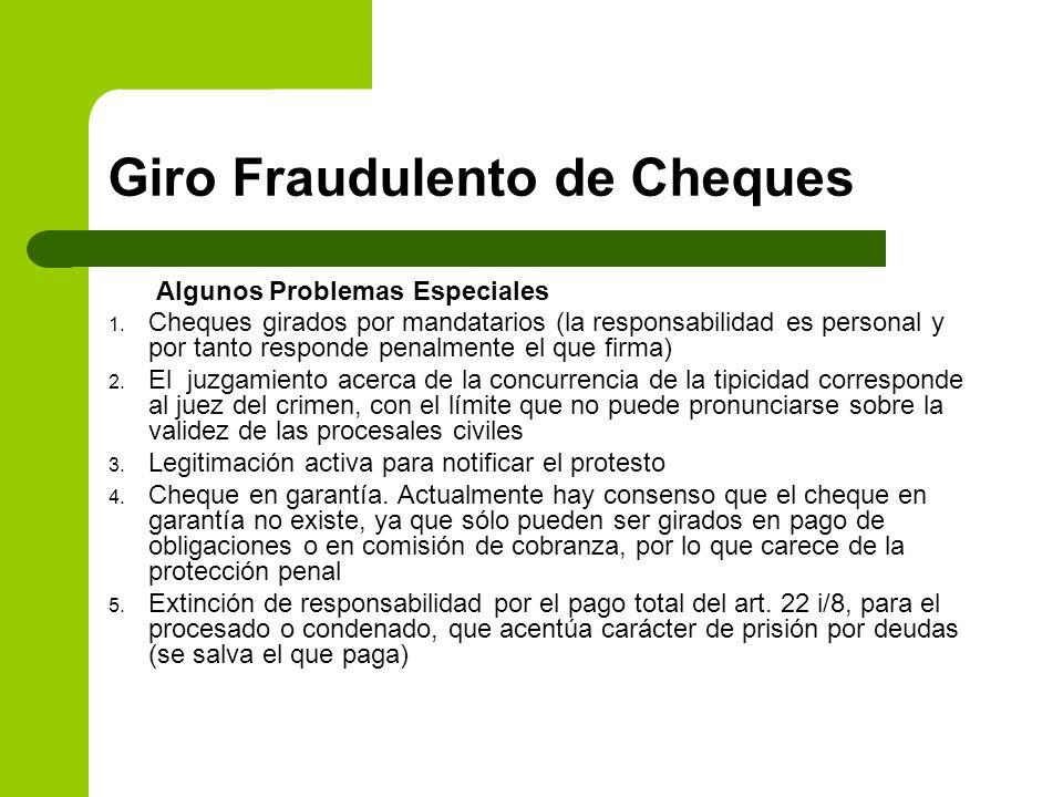 Giro Fraudulento de Cheques Algunos Problemas Especiales 1. Cheques girados por mandatarios (la responsabilidad es personal y por tanto responde penal
