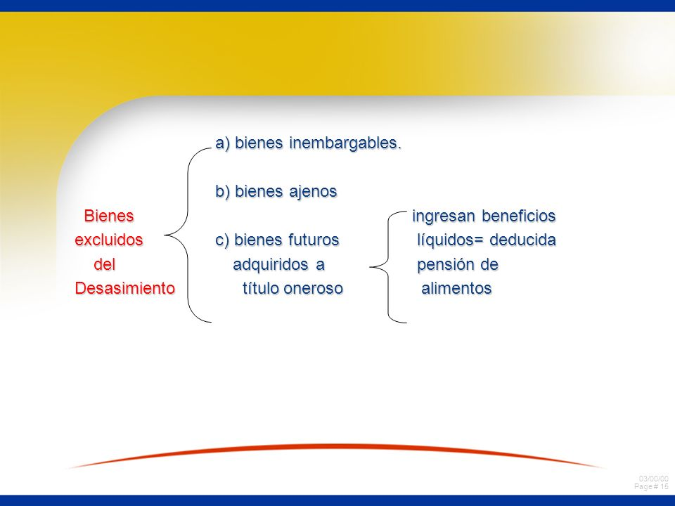 03/00/00 Page # 14 a) Bienes presentes: ingresados al patrimonio a) Bienes presentes: ingresados al patrimonio del fallido al tiempo de la declaración