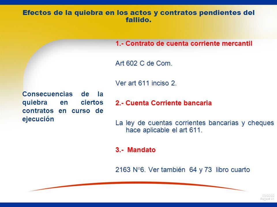 03/00/00 Page # 40 Efectos de la quiebra en los actos y contratos pendientes del fallido. 3.- A y C en que el fallido era deudor b.- Derecho a pedir l