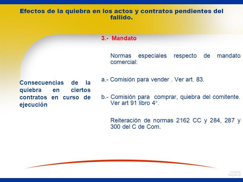 03/00/00 Page # 41 Efectos de la quiebra en los actos y contratos pendientes del fallido. Consecuencias de la quiebra en ciertos contratos en curso de