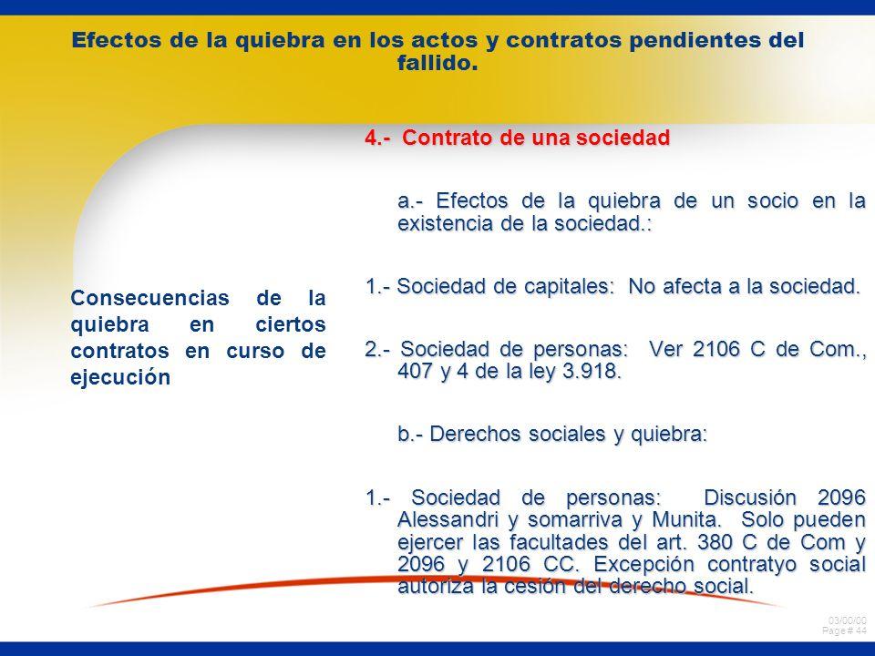 03/00/00 Page # 43 Efectos de la quiebra en los actos y contratos pendientes del fallido. Consecuencias de la quiebra en ciertos contratos en curso de