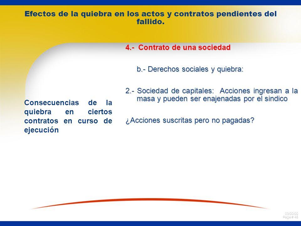 03/00/00 Page # 44 Efectos de la quiebra en los actos y contratos pendientes del fallido. Consecuencias de la quiebra en ciertos contratos en curso de