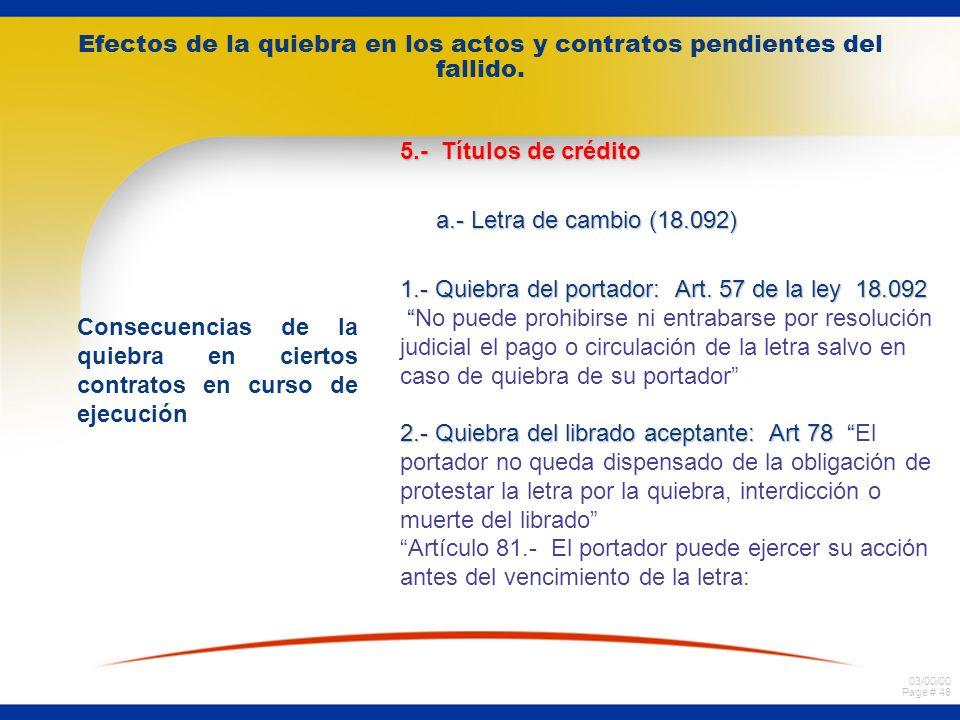 03/00/00 Page # 45 Efectos de la quiebra en los actos y contratos pendientes del fallido. Consecuencias de la quiebra en ciertos contratos en curso de