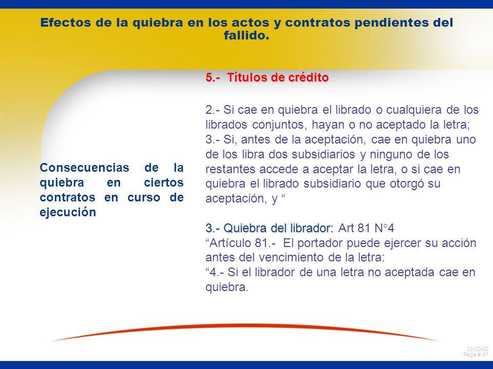 03/00/00 Page # 46 Efectos de la quiebra en los actos y contratos pendientes del fallido. Consecuencias de la quiebra en ciertos contratos en curso de