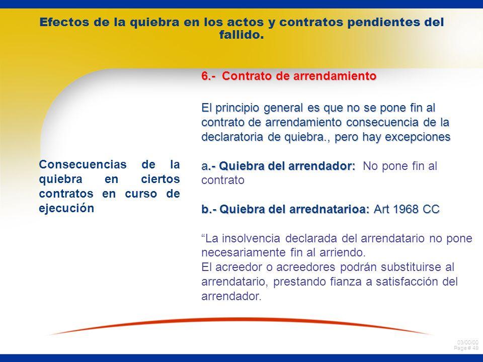 03/00/00 Page # 48 Efectos de la quiebra en los actos y contratos pendientes del fallido. Consecuencias de la quiebra en ciertos contratos en curso de