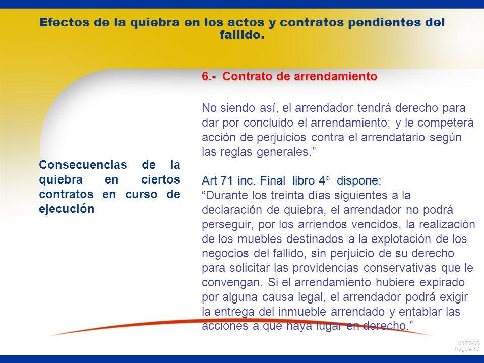 03/00/00 Page # 49 Efectos de la quiebra en los actos y contratos pendientes del fallido. Consecuencias de la quiebra en ciertos contratos en curso de