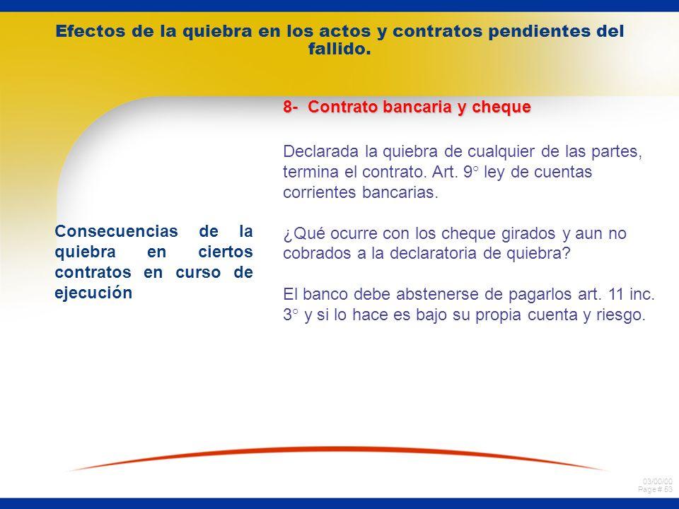 03/00/00 Page # 52 Efectos de la quiebra en los actos y contratos pendientes del fallido. Consecuencias de la quiebra en ciertos contratos en curso de