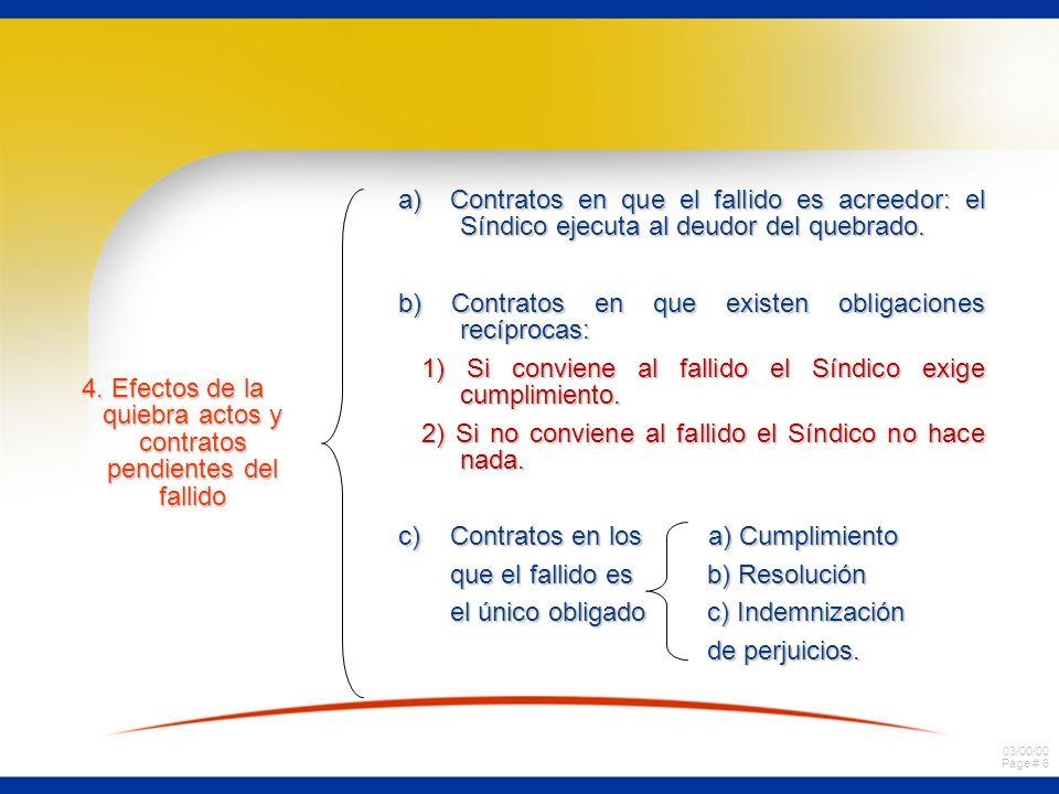 03/00/00 Page # 56 EFECTOS RETROACTIVOS DE LA QUIEBRA ASPECTOS GENERALES:ASPECTOS GENERALES: a)El desasimiento protege el interés de todos los acreedores después de la declaración de quiebra.