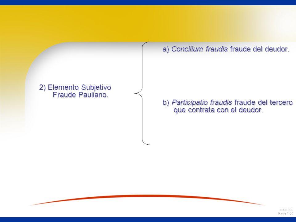 03/00/00 Page # 63 5. Acción Pauliana Art. 2.468 Código Civil a) existencia de un crédito a) existencia de un crédito anterior al acto que se anterior