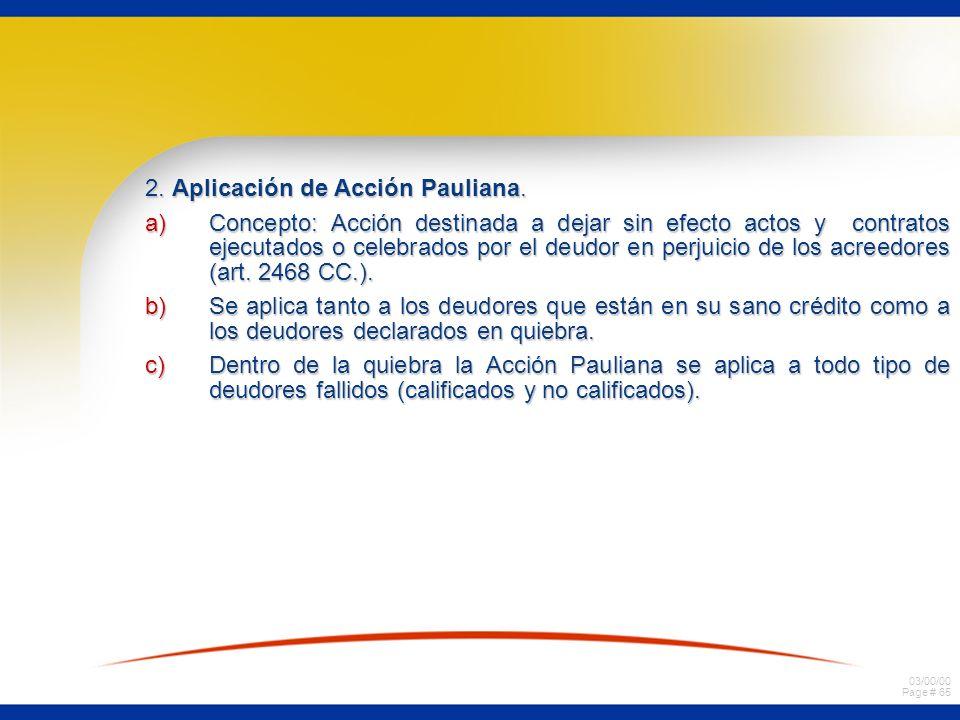 03/00/00 Page # 64 2) Elemento Subjetivo Fraude Pauliano. a) Concilium fraudis fraude del deudor. b) Participatio fraudis fraude del tercero que contr