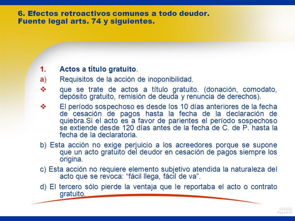 03/00/00 Page # 65 2. Aplicación de Acción Pauliana. a)Concepto: Acción destinada a dejar sin efecto actos y contratos ejecutados o celebrados por el