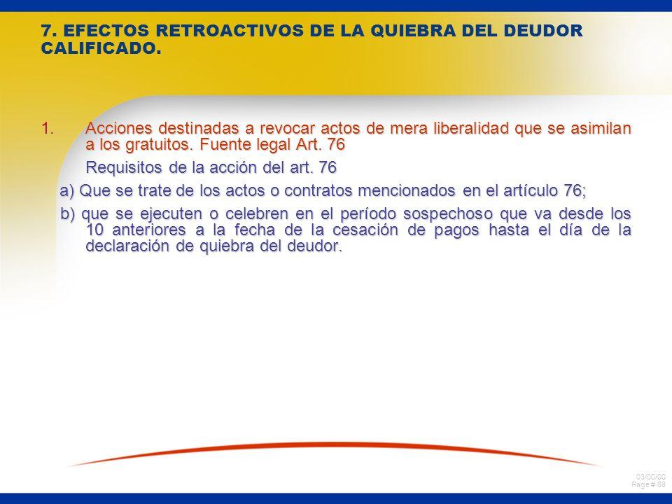 03/00/00 Page # 67 2. Actos a título oneroso. Requisitos de la Acción Pauliana Art. 75 L. de Q. a)Acto o contrato a título oneroso. b)También puede se