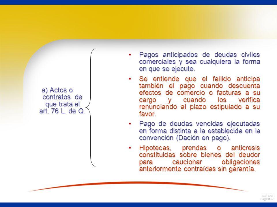 03/00/00 Page # 68 7. EFECTOS RETROACTIVOS DE LA QUIEBRA DEL DEUDOR CALIFICADO. 1.Acciones destinadas a revocar actos de mera liberalidad que se asimi