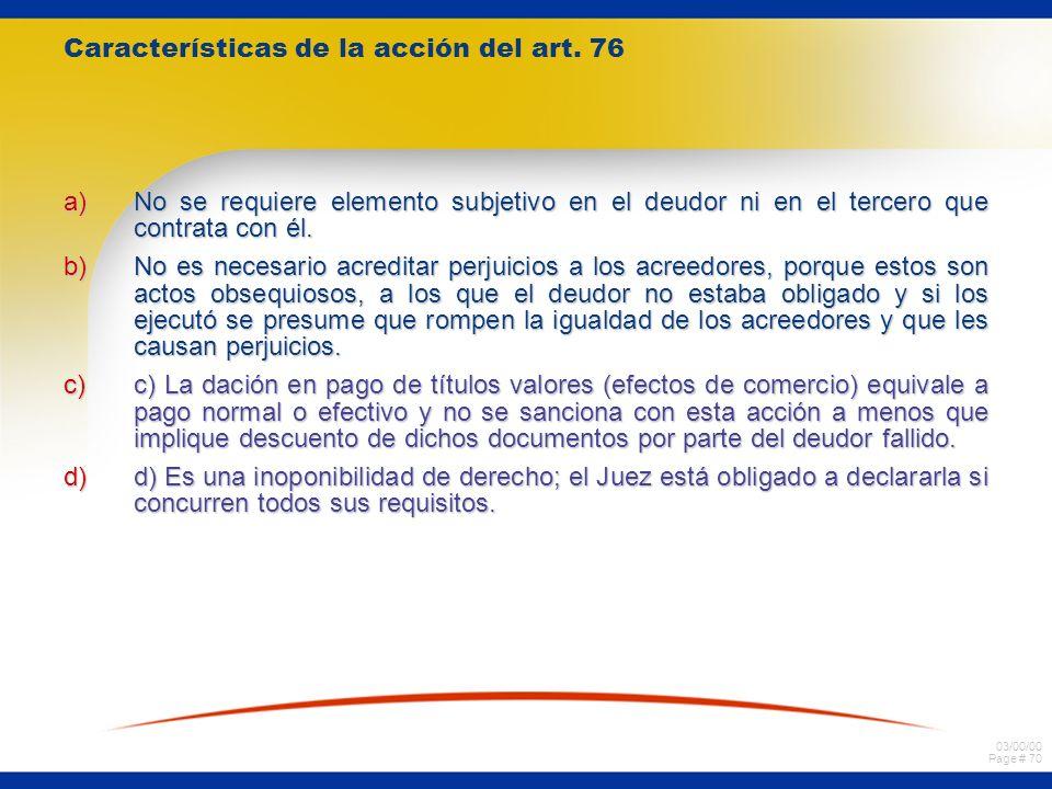 03/00/00 Page # 69 a) Actos o contratos de que trata el art. 76 L. de Q. Pagos anticipados de deudas civiles comerciales y sea cualquiera la forma en