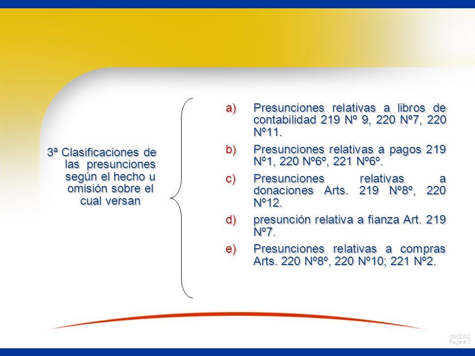 03/00/00 Page # 7 3ª Clasificaciones de las presunciones según el hecho u omisión sobre el cual versan a)Presunciones relativas a libros de contabilidad 219 Nº 9, 220 Nº7, 220 Nº11.