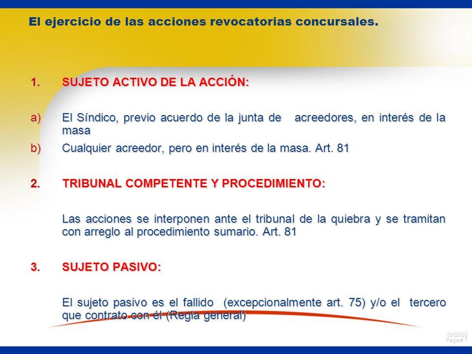 03/00/00 Page # 7 El ejercicio de las acciones revocatorias concursales.
