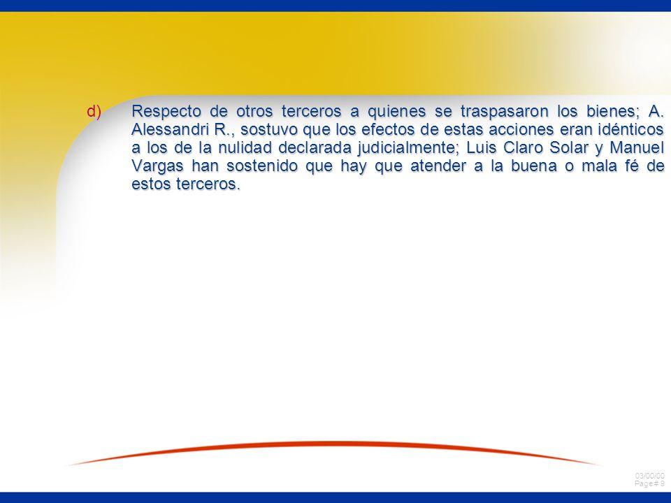 03/00/00 Page # 9 d)Respecto de otros terceros a quienes se traspasaron los bienes; A.
