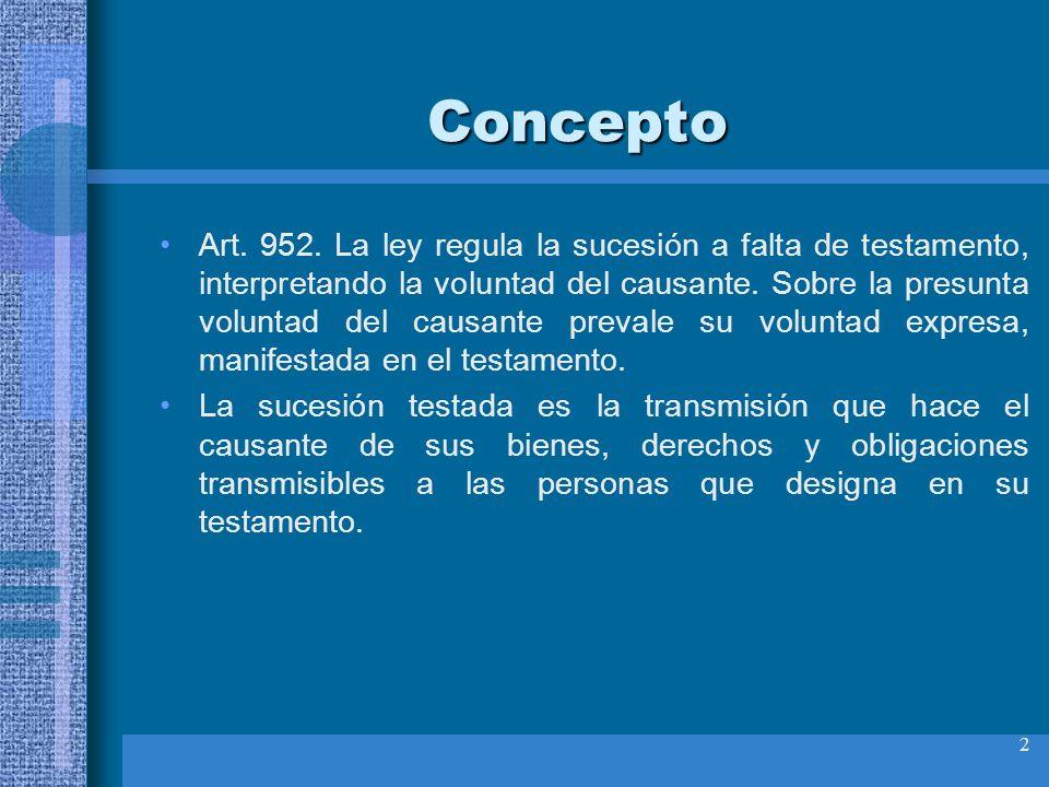 2 Concepto Art. 952. La ley regula la sucesión a falta de testamento, interpretando la voluntad del causante. Sobre la presunta voluntad del causante